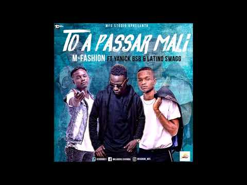 M-Fashion ft. Yanick Bsb & Latino Swagg - To a Passar Mali [2018]