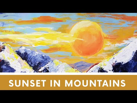 Easy acrylic paintings (For beginners), Sunset in Mountains