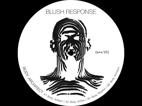 Blush Response - Body Architect (Aufnahme + Wiedergabe) [Full Album]