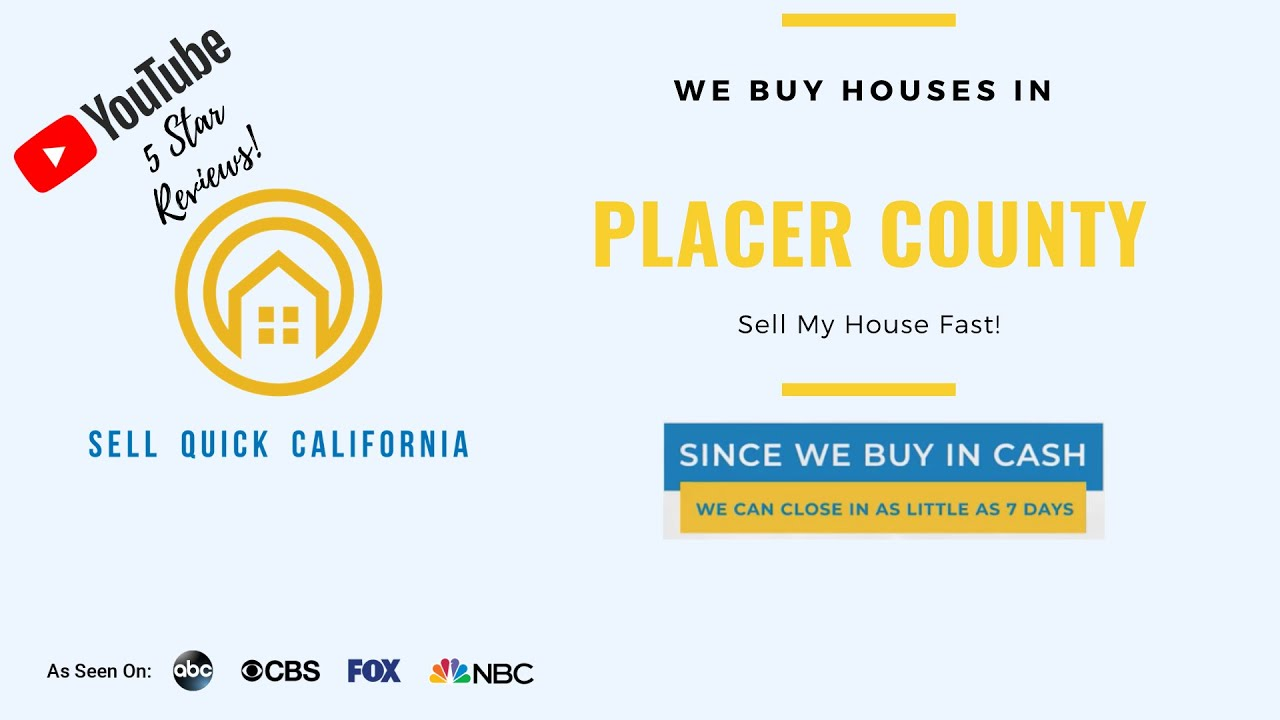 """We Buy Houses In Placer County  
