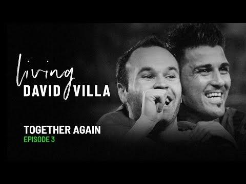 Living David Villa. Episode 3. Together Again (with Andrés Iniesta)