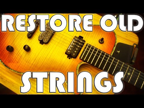 How To Restore Old Guitar Strings