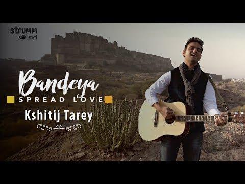 Bandeya – Spread Love | Kshitij Tarey