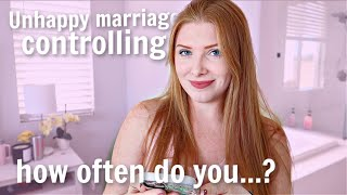 I'M BACKKK - Unhappy Marriage? Controlling? *NEW* assumptions about ME