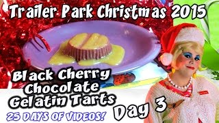 Black Cherry Chocolate Gelatin Tart : Day 3 Trailer Park Christmas