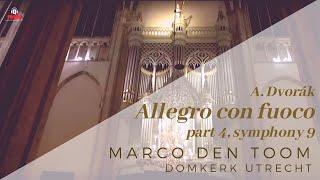 Dom, Utrecht | A. Dvorák - Allegro con fuoco, symph. 9/4 | MARCO DEN TOOM, organ
