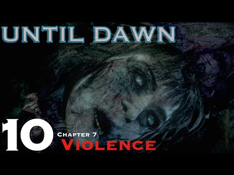 Until Dawn - Let's Play Walkthrough Part 10 - Chapter 7 Violence
