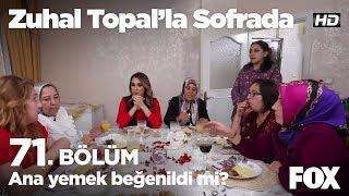 Ana yemek beğenildi mi? Zuhal Topal'la Sofrada 71. Bölüm