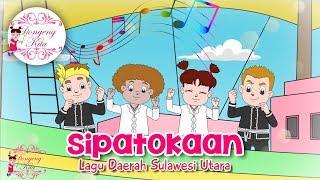 SIPATOKAAN | Lagu Daerah Sulawesi Utara | Budaya Indonesia | Dongeng Kita