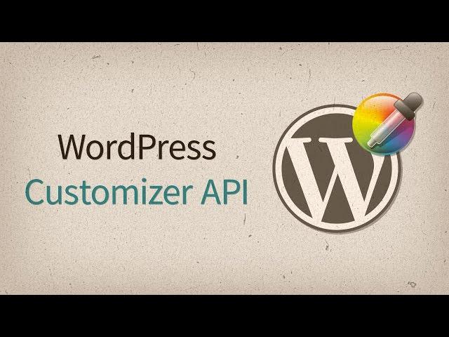 WordPress Customizer API — обзор с примерами