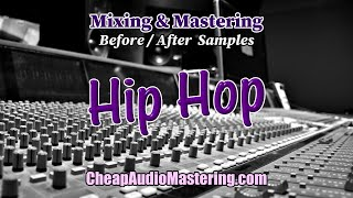 Hip Hop - Before and After Mixing and Mastering Samples