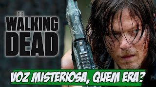 The Walking Dead Sexta Temporada - QUEM ERA AQUELA VOZ NO FINAL?