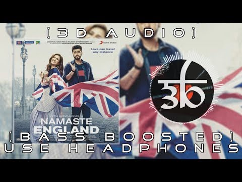 Proper Patola | 3D Audio | Bass Boosted | Namaste England | Virtual 3d Audio | HQ