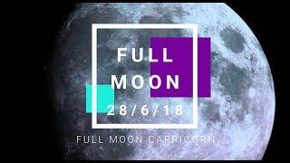 Full Moon CAPRICORN - June 28 2018