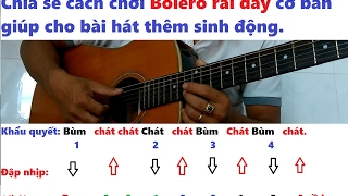 Chia sẻ cách chơi guitar điệu Bolero rải dây cơ bản nhất