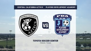 Development Academy Showcase: U-13/14: Central California Aztecs vs. Players Development Academy