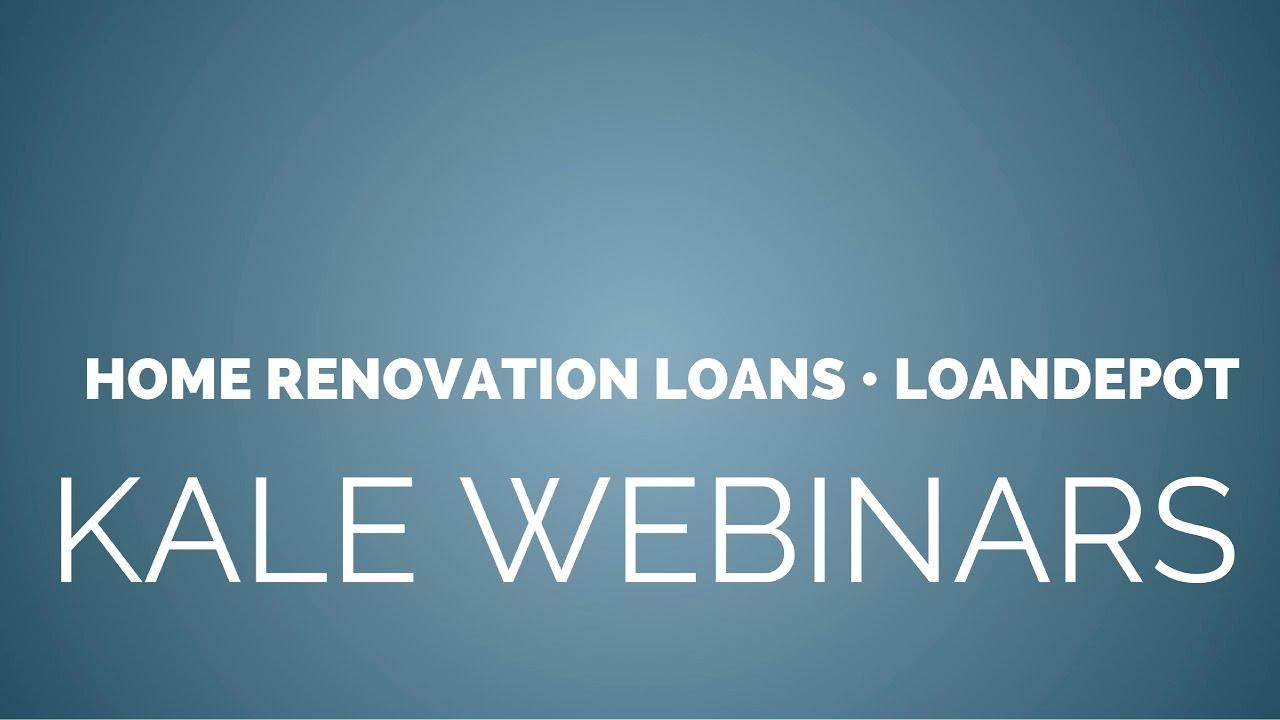 Home Renovation Loan Webinar - LoanDepot - iMortgage - YouTube