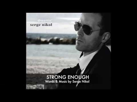 STRONG ENOUGH - Serge Nikol - Audio