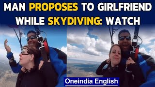 Skydiving proposal is winning hearts on the internet, video goes viral | Oneindia News