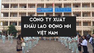 Giới thiệu về công ty xuất khẩu lao động MH -Việt Nam(CÔNG TY CỔ PHẦN XÚC TIẾN ĐẦU TƯ MH VIỆT NAM)