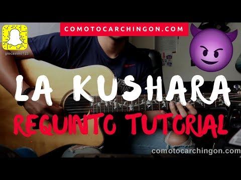 """La Kushara"" El De La Guitarra ft. Venganza Sierreña Requinto Tutorial | Acordes | Tabs | Letra"