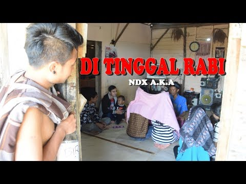 NDX A.K.A DI TINGGAL RABI ( VIDEO CLIP PARODI ) COVER