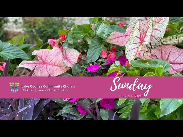 Lake Oconee Community Church - Sunday June 21, 2020