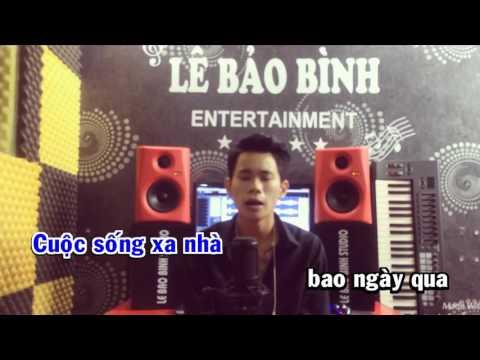Cuộc Sống Xa Nhà Karaoke HD -  Lê Bảo Bình