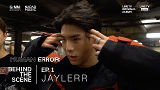 [HUMAN ERROR] Behind The Scenes - JAYLERR | Nadao Music