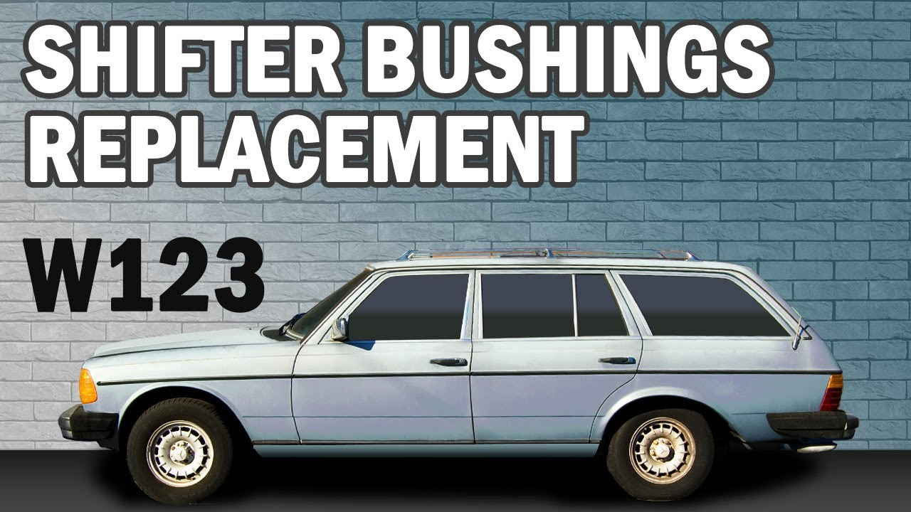 Mercedes Benz W123 Shifter Bushings Replacement For 300td 230 240d 280ce 280e 300cd And 300d Youtube