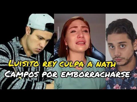 LUISITO REY DEFIENDE A RIX Y CULPA A NATH CAMPOS POR ESTAR BORRACHA.