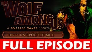 The Wolf Among Us Episode 3 Walkthrough A Crooked Mile Let's Play No Commentary HD Gameplay