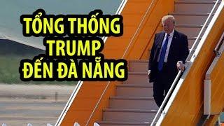 Tổng thống Donald Trump đến Đà Nẵng dự APEC trên siêu máy bay