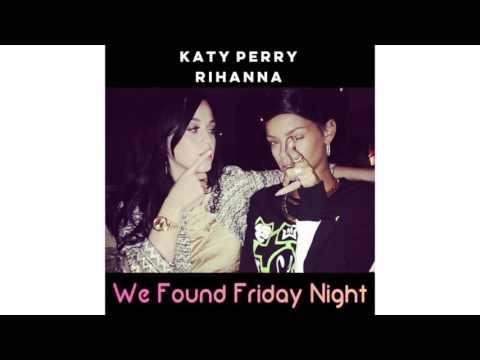 Katy Perry x Rihanna MASHUP  Last Friday Night  We Found Love We Found Friday Night