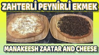 Zahterli Ekmek Peynirli Ekmek | Manakeesh Zaatar and Cheese | How to Make Best Lebanese Manakish