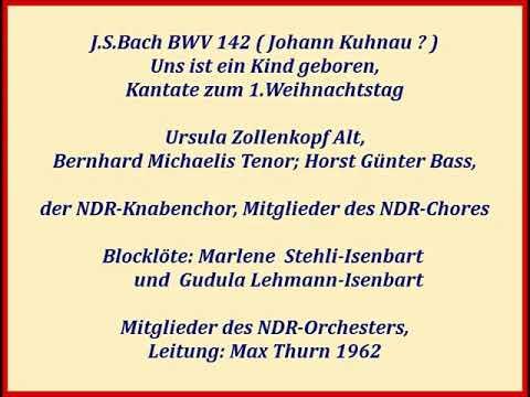 Bach Kantate BWV 142 Uns Ist Ein Kind Geboren, Max Thurn 1962, Johann Kuhnau Zugeschrieben