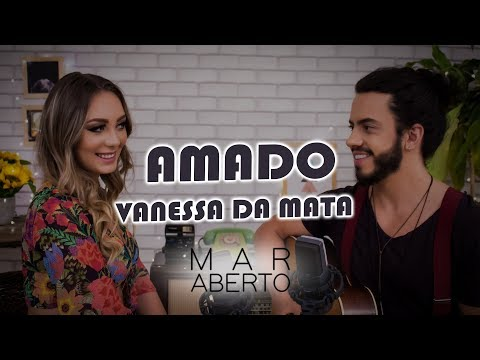 Amado - MAR ABERTO Cover Vanessa da Mata