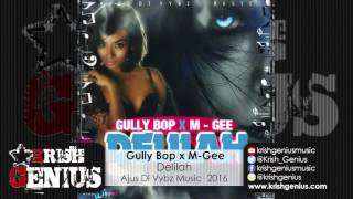 Gully Bop x M-Gee - Delilah (Final Mix) January 2016