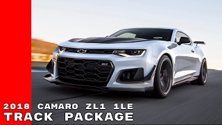 2018 Camaro ZL1 1LE Track Package