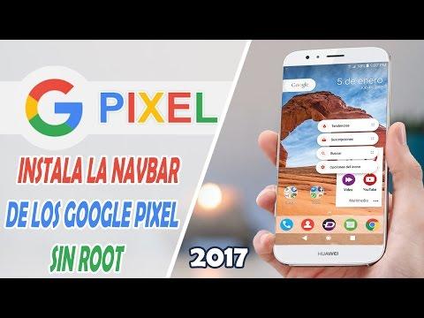 Instala la Navbar Google Pixel en cualquier android [SIN ROOT] 2017