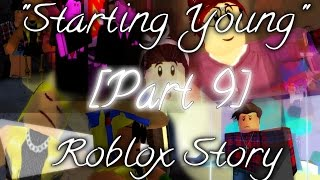 """Starting Young""-Part 9-Roblox Story"