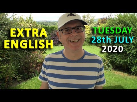 TUESDAY - Hi to you Day! - Extra English - LIVE/ 28th July 2020 / Happy Chat & Learn with Mr Duncan
