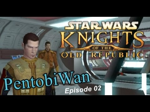 PentobiWan | Il faut fuir le vaisseau ! - Episode 02 - SW KOTOR