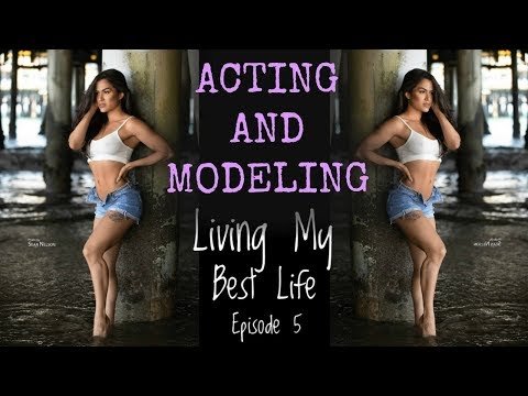 Acting and Modeling | Living My Best Life- Episode 5