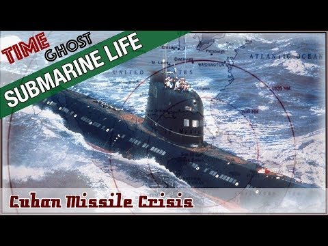Cuban Missile Crisis - The Submariner