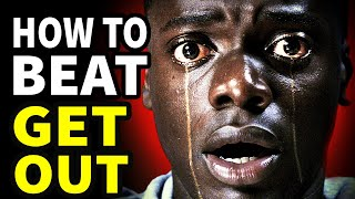 How To Beat GET OUT