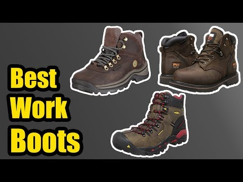 10 Best Work Boots for Men & Women 2018