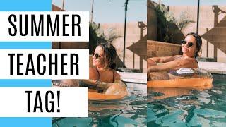 Summer Teacher Tag! #summerteachertag
