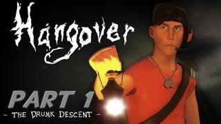 Hangover: The Drunk Descent [Part 1]