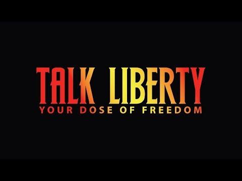 Talk Liberty Now! Ep. #10